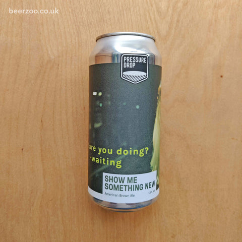 Pressure Drop - Show Me Something New 5.6% (440ml)