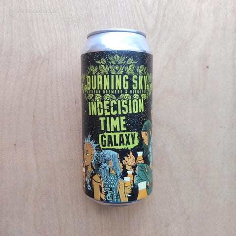Burning Sky - Indecision Time : Galaxy 5.6% (440ml)