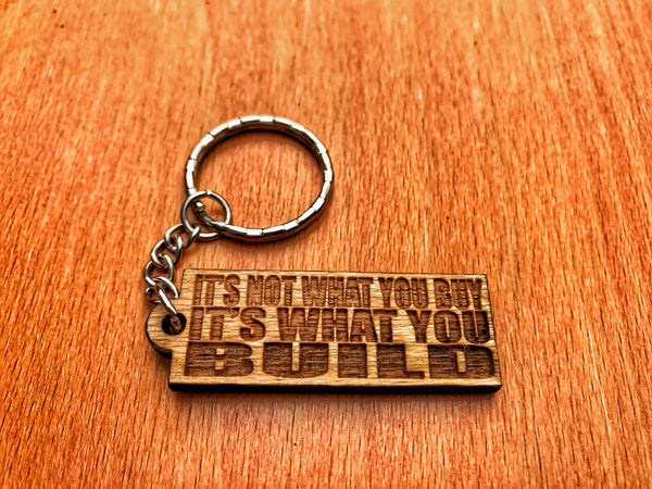 It's What You Build Keychain