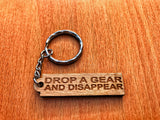 Drop a Gear And Disappear Keychain