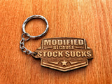 Modified Because Stock Sucks Keychain