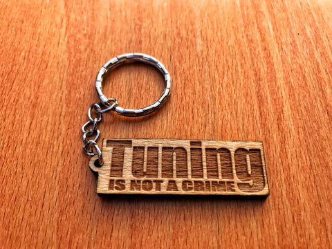 Tuning Is Not a Crime Keychain
