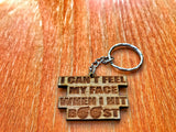 I Can't Feel My Face Keychain