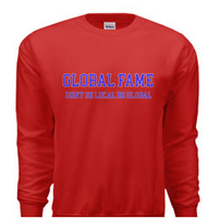 DONT BE LOCAL BE GLOBAL Sweatshirt