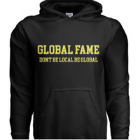 DONT BE LOCAL BE GLOBAL Hoodie