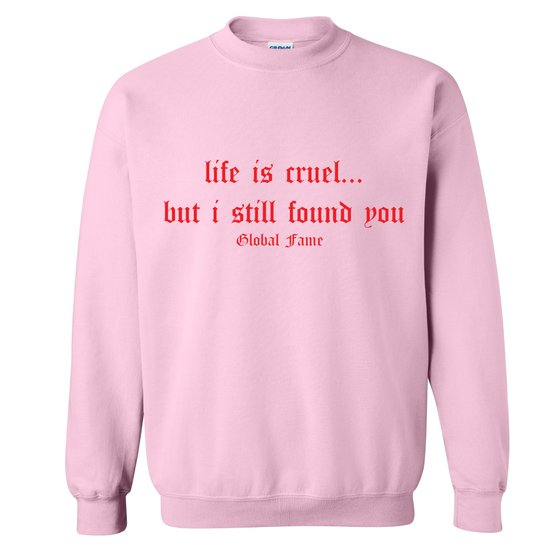 LIFE IS CRUEL Sweatshirt