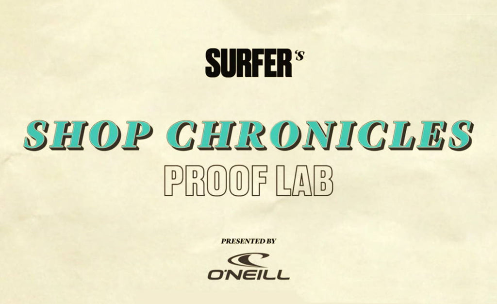 WATCH: SHOP CHRONICLES - PROOF LAB