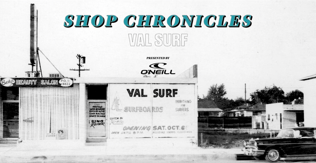 WATCH: SHOP CHRONICLES - VAL SURF