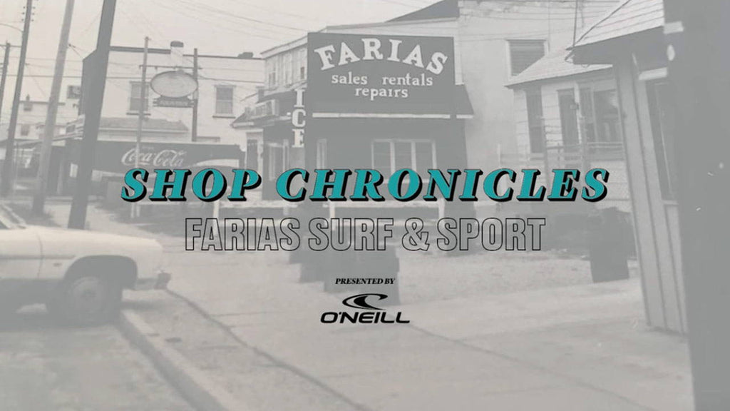 WATCH: SHOP CHRONICLES - FARIAS SURF AND SPORT