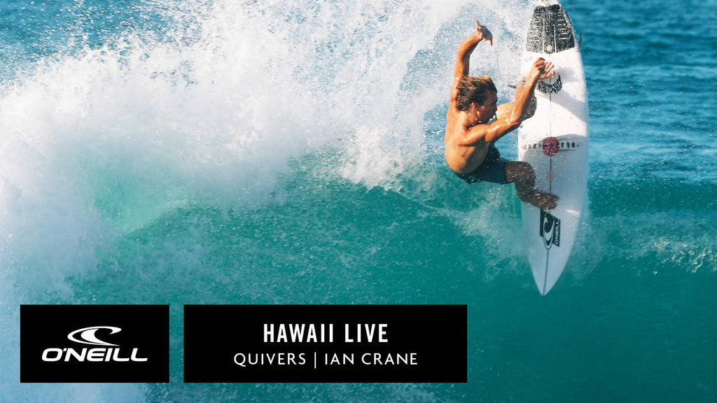 HAWAII LIVE | TEAM O'NEILL QUIVERS - IAN CRANE