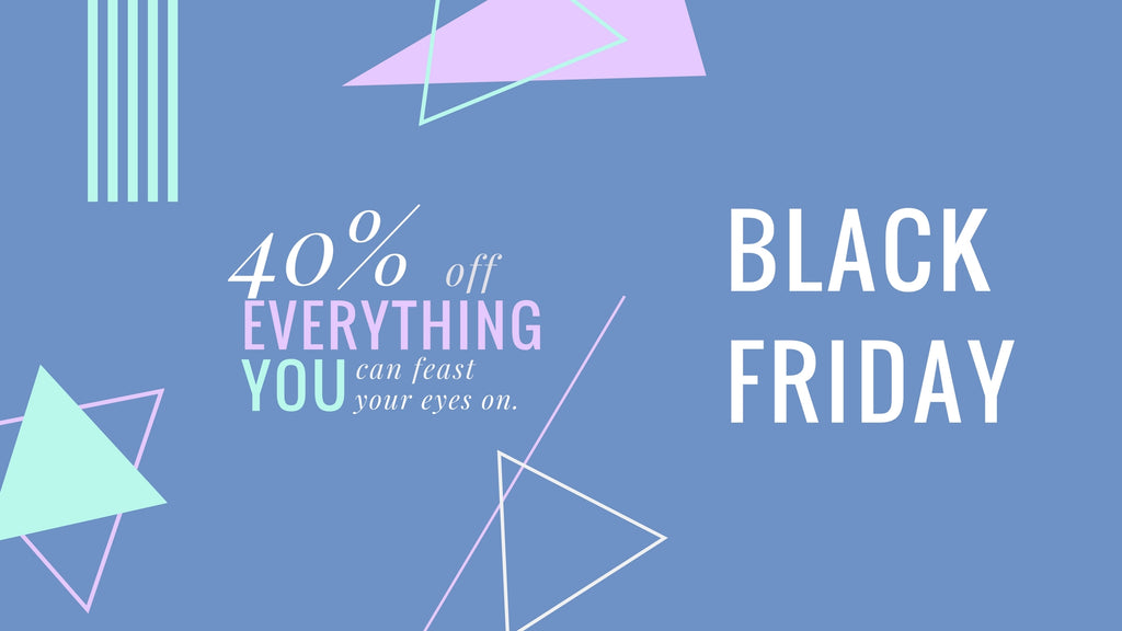 Preview our 40% Off Black Friday Deals!