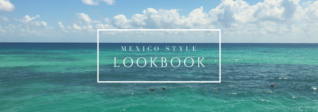 Mexico Style Lookbook
