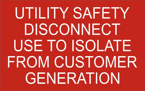 LB-170124-103 - Utility Safety Disconnect Use to Isolate From Customer Generation - 2.5x4 Inches - Red Background with White Text, Plastic.-Accurate Signs and Engraving - Solar Tags