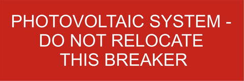 LB-101091-103 - Photovoltaic System-Do Not Relocate This Breaker - 1.75x5 Inches - Red Background with White Text, Plastic.-Accurate Signs and Engraving - Solar Tags