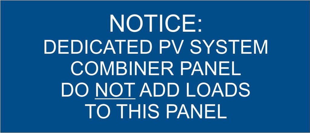 LB-30A002-153 - Notice Dedicated PV System Combiner Panel Do Not Add Loads To This Panel - 1.5x3.5 Inches - Blue Background with White Text, Plastic.-Accurate Signs and Engraving - Solar Tags