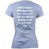 LOVE is when MAN wipes away your tears... : Women's V-Neck Jersey T-Shirt