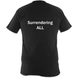 Surrendering ALL Unisex T-Shirt
