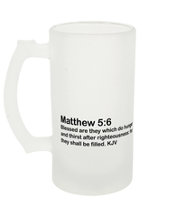 Matthew 5:6 :: Frosted Beer Glass 16oz