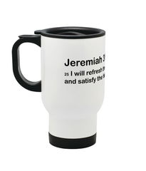 Jeremiah 31:25 :: Stainless Steel Travel Mug