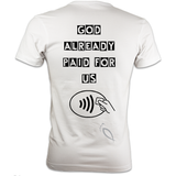 God already paid for us : Mens Heavyweight T-Shirt