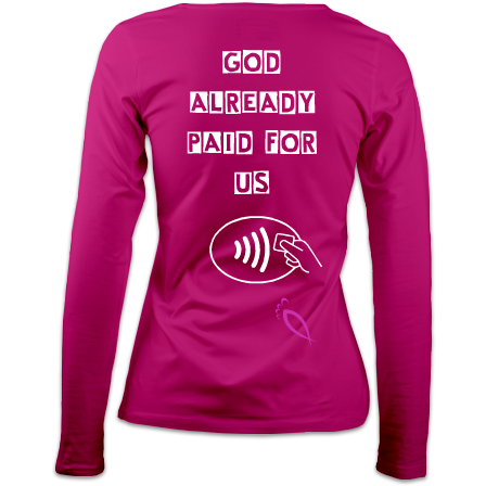 God already paid for us : Women's long sleeve T-Shirt