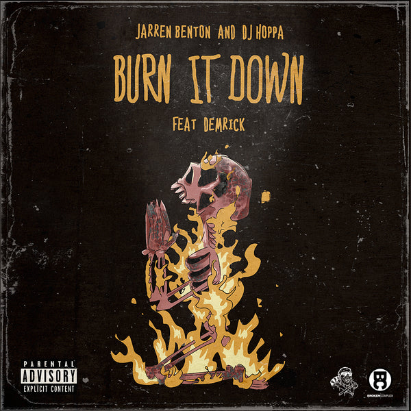 Jarren Benton & DJ Hoppa - Burn It Down (feat. Demrick)