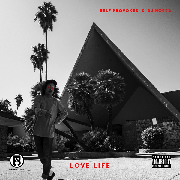 Self Provoked & DJ Hoppa - Love Life (Music Video)
