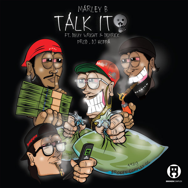 Talk It feat. Dizzy Wright & Demrick (Single)