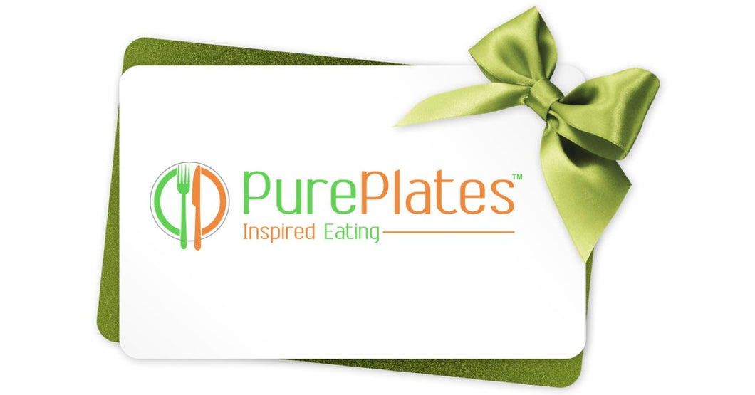 Pure Plates Gift Card - (Online Use Only) Click to Choose $50, $100, $250 or $500