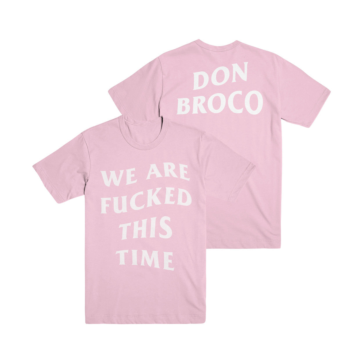 We Are Fucked This Time Tee