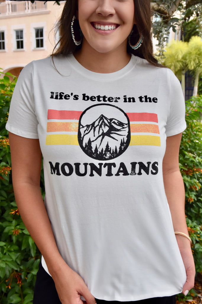 Life Is Better In The Mountains Tee