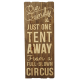 "Home Décor, ""Our Family...One Tent Away...Full-Blown Circus"" Wooden Home Accent"