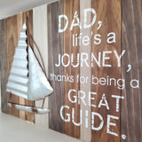 Home Decor - Dad, Life's a Journey...