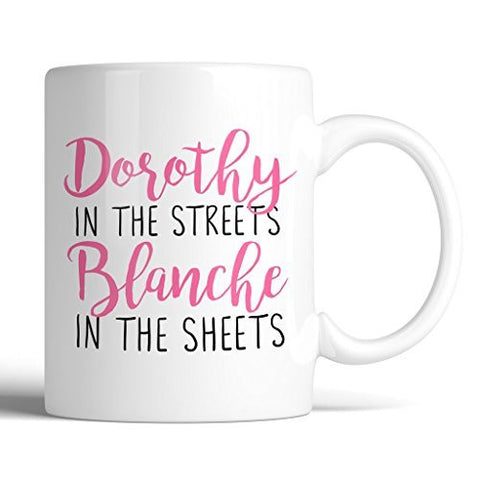 prissy ideas his and her coffee mugs. The Golden Girls Dorothy In Streets Blanche Sheets 11oz Ceramic Coffee Mug  Novelty Cafe Cookware prissy ideas his and her Prissy Ideas His And Her Mugs Home Design Plan