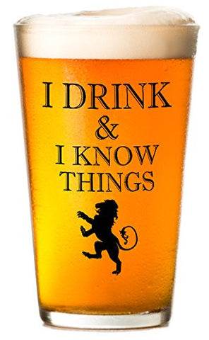 I Drink and I Know Things - Beer Glass - Inspired by Game of Thrones