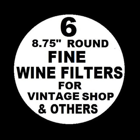 "6 WINE FILTER PADS POLISH GRADE FINE 8.75"" ROUND for Vintage Shop, Vinamat and other plate, air pressure, and electric wine filter frames"