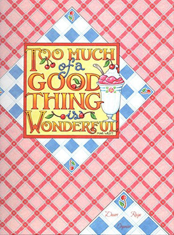 Too Much of a Good Thing is Wonderful: Dessert Recipe Organizer by Mary Engelbreit