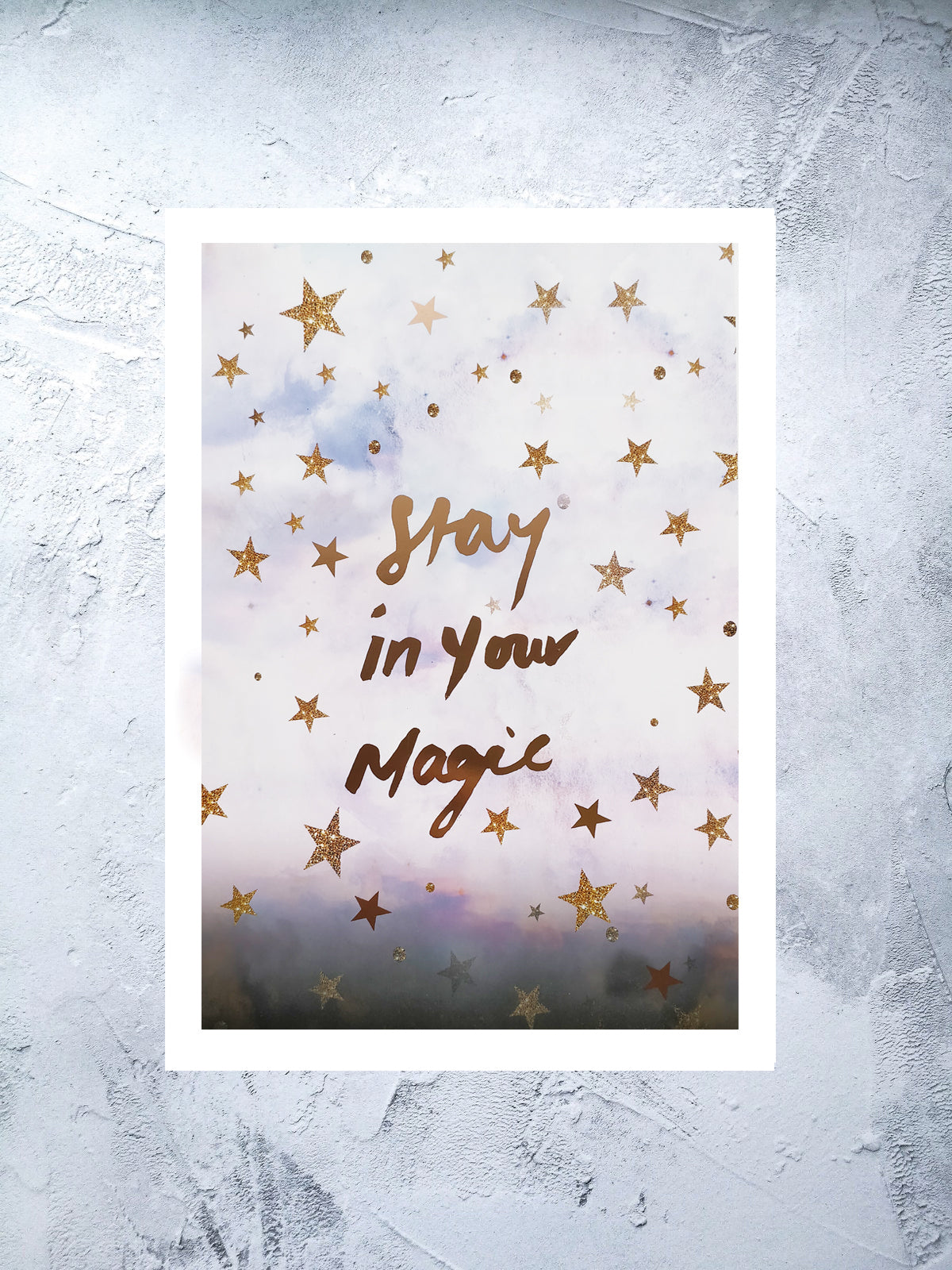 A4 Stay in your magic art print (with rose gold foil option)