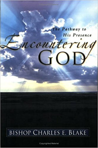 Bishop C.E. Blake- Encountering God