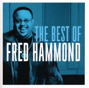 Fred Hammond - The Best of Fred Hammond