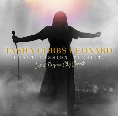 Tasha Cobbs Leonard - Heart. Passion. Pursuit.: Live at Passion City Church Live