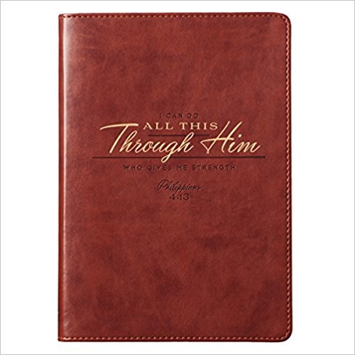 I Can Do All This Through Him Leather Journal