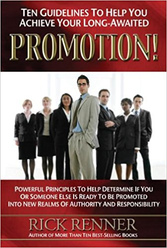Promotion! Ten Guidelines to Help You Achieve Your Lone-Awaited Promotion