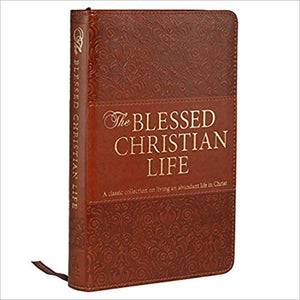 The Blessed Christian Life