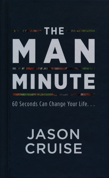 The Man Minute: 60 Seconds Can Change Your Life...