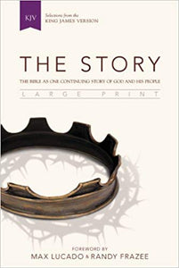 KJV, The Story, Large Print, Hardcover: The Bible as One Continuing Story of God and His People