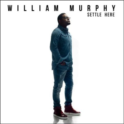 William Murphy - Settle Here