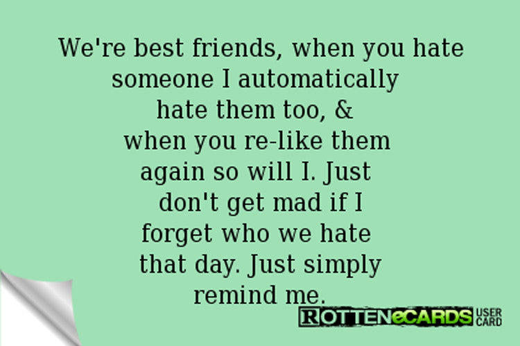 I Hate You Because My Friend Hates You.