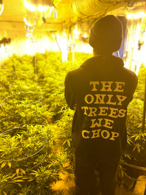 """The Only Trees We Chop"" Hoodie"