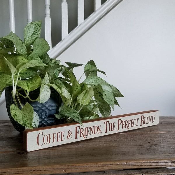 Coffee and Friends the Perfect Blend Sign